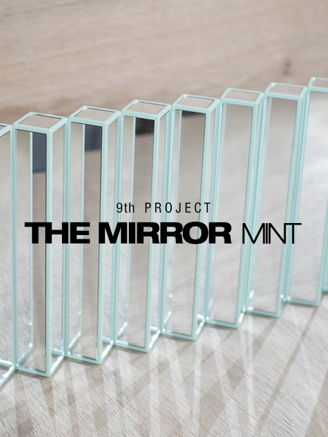COOL ENOUGH STUDIO-9th PROJECT THE MIRROR MINT-