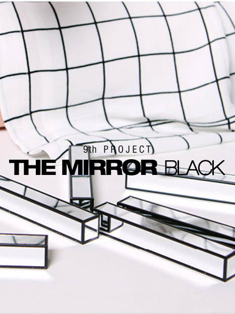 COOL ENOUGH STUDIO-9th PROJECT THE MIRROR BLACK-